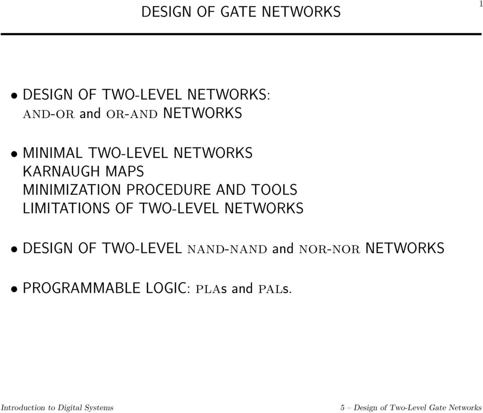MINIMIZATION PROCEDURE AND TOOLS LIMITATIONS OF TWO-LEVEL NETWORKS