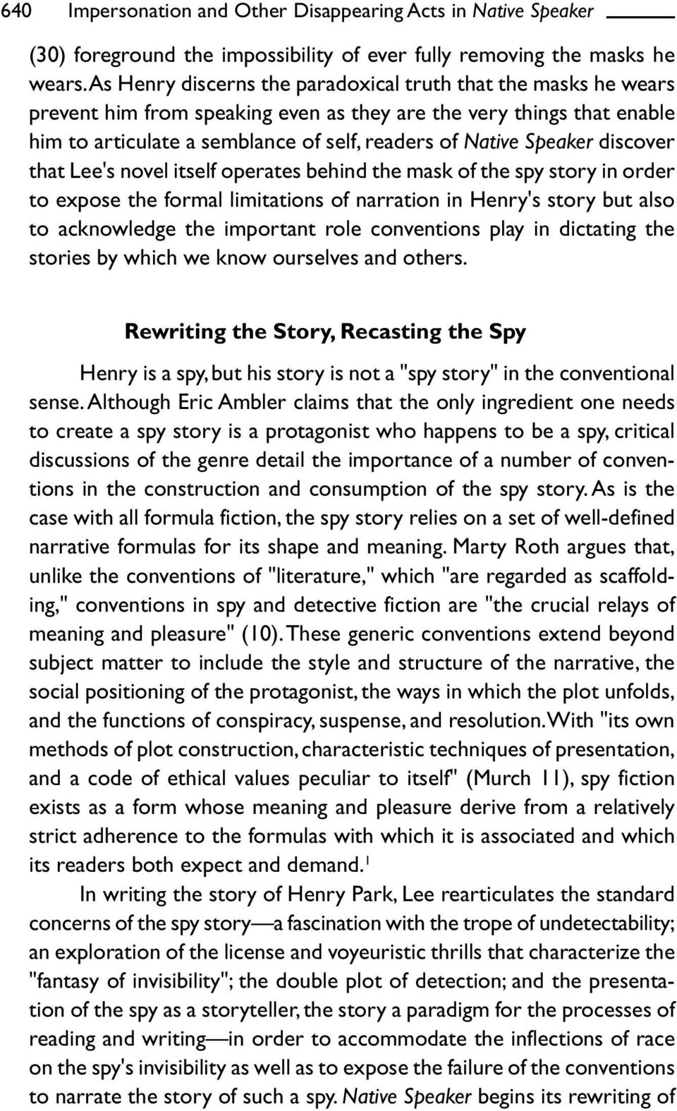 discover that Lee's novel itself operates behind the mask of the spy story in order to expose the formal limitations of narration in Henry's story but also to acknowledge the important role