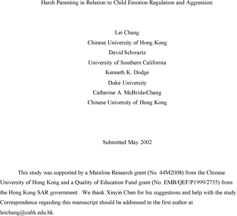 McBride-Chang Chinese University of Hong Kong Submitted May 2002 This study was supported by a Mainline Research grant (No.