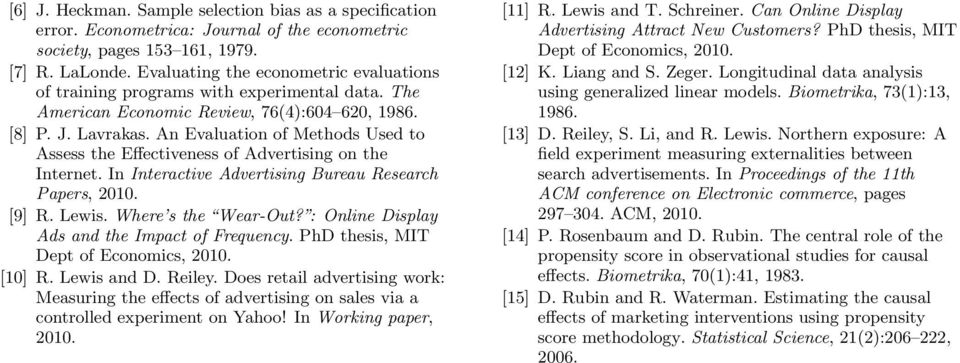 An Evaluation of Methods Used to Assess the Effectiveness of Advertising on the Internet. In Interactive Advertising Bureau Research Papers, 2010. [9] R. Lewis. Where s the Wear-Out?