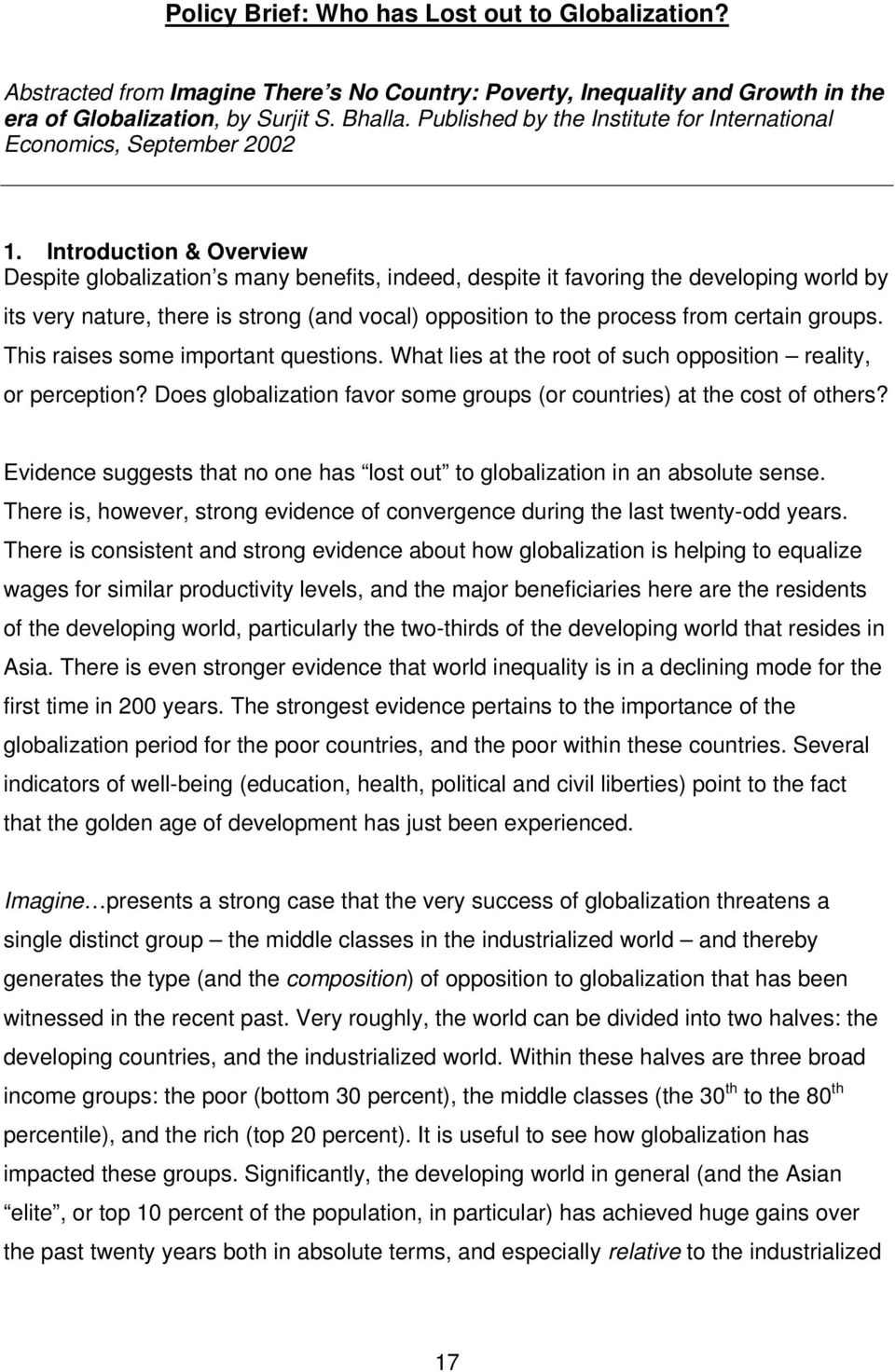 Introduction & Overview Despite globalization s many benefits, indeed, despite it favoring the developing world by its very nature, there is strong (and vocal) opposition to the process from certain