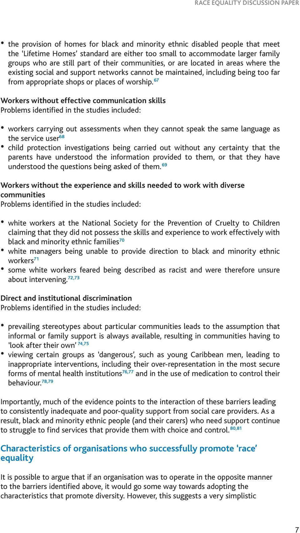 67 Workers without effective communication skills Problems identified in the studies included: workers carrying out assessments when they cannot speak the same language as the service user 68 child
