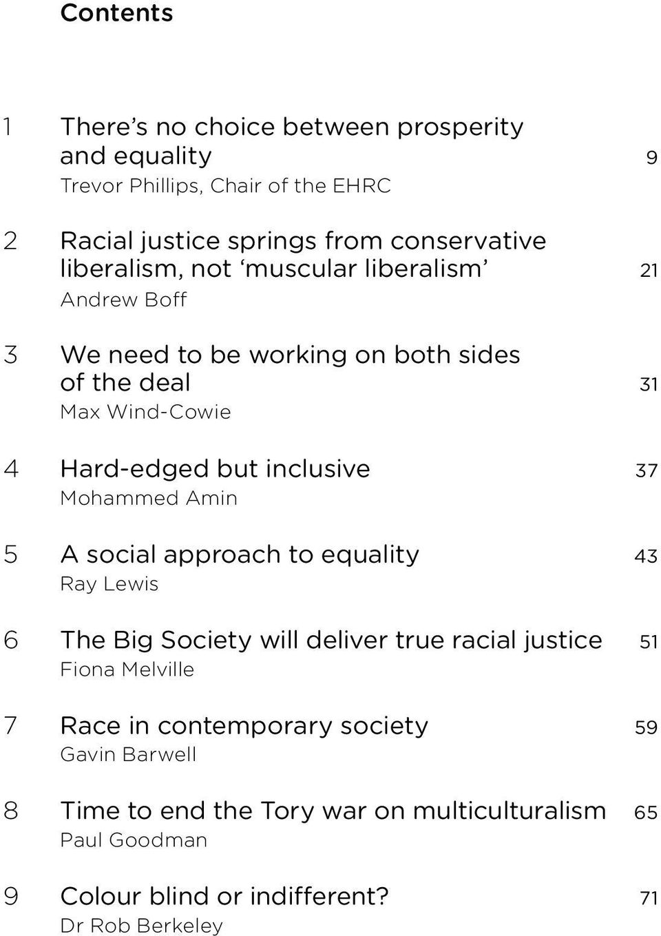 inclusive 37 Mohammed Amin 5 A social approach to equality 43 Ray Lewis 6 The Big Society will deliver true racial justice 51 Fiona Melville 7