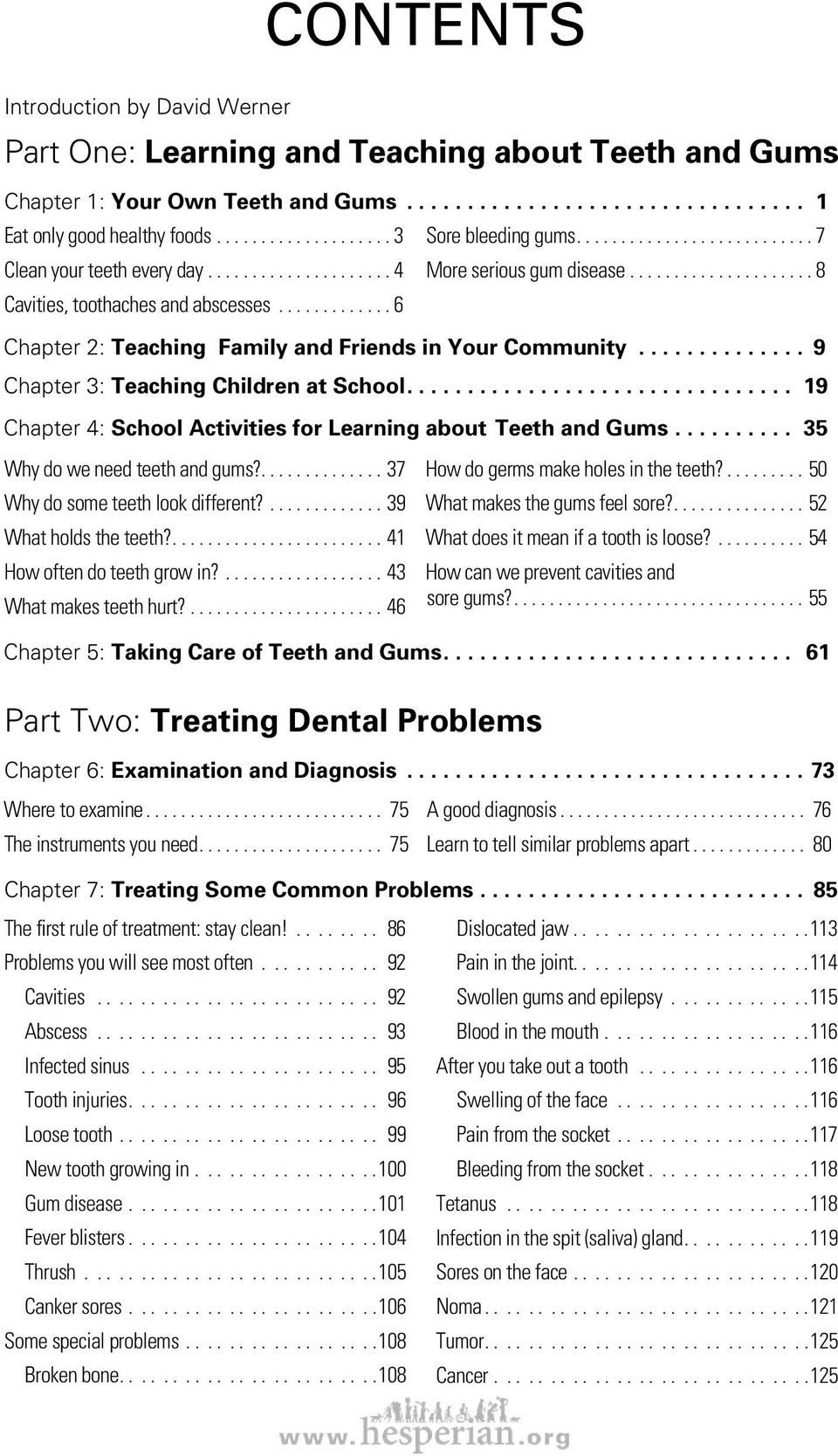 ............ 6 Chapter 2: Teaching Family and Friends in Your Community............... 9 Chapter 3: Teaching Children at School................................ 19 Chapter 4: School Activities for Learning about Teeth and Gums.
