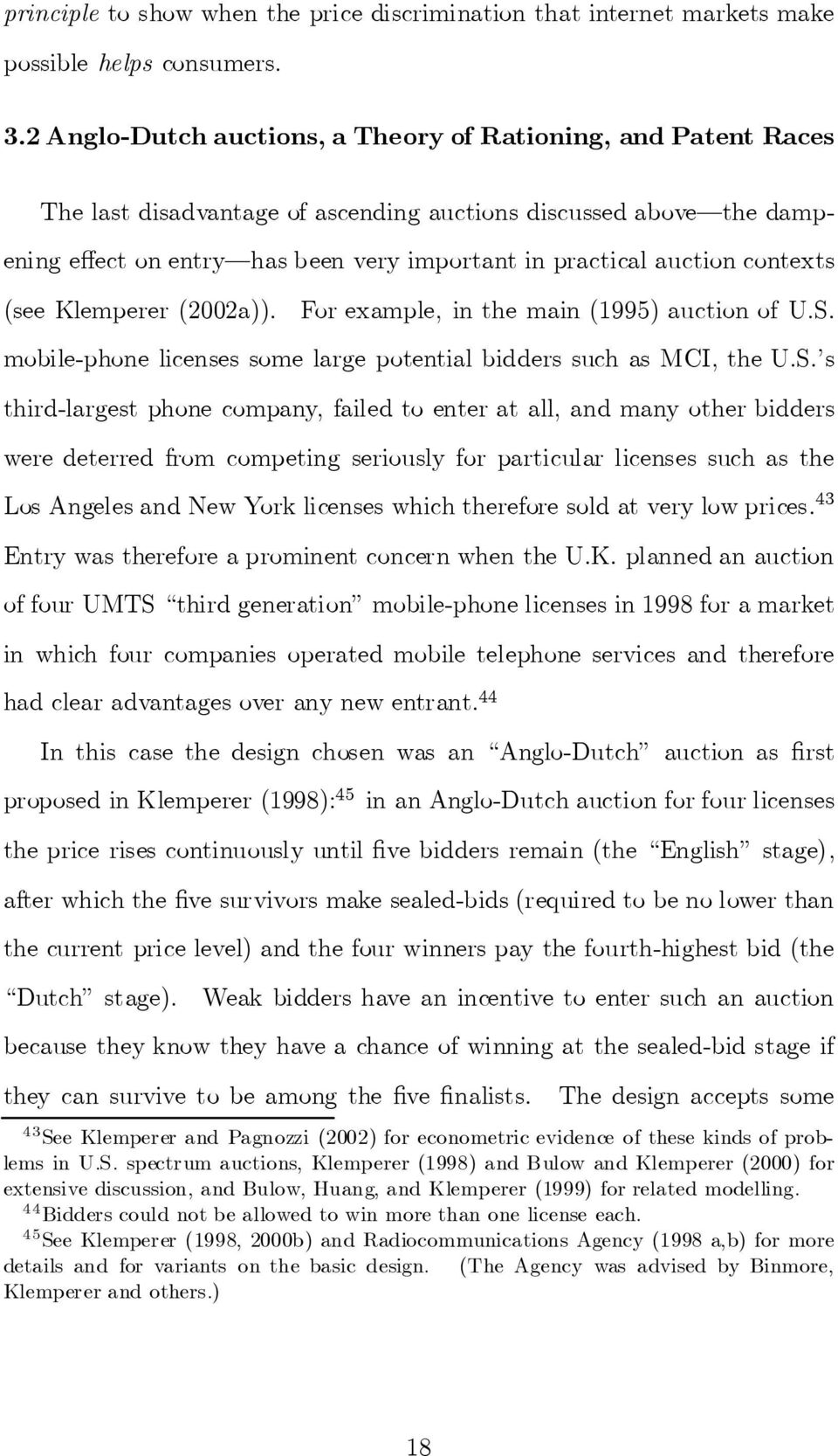 contexts (see Klemperer (2002a)). For example, in the main (1995) auction of U.S.