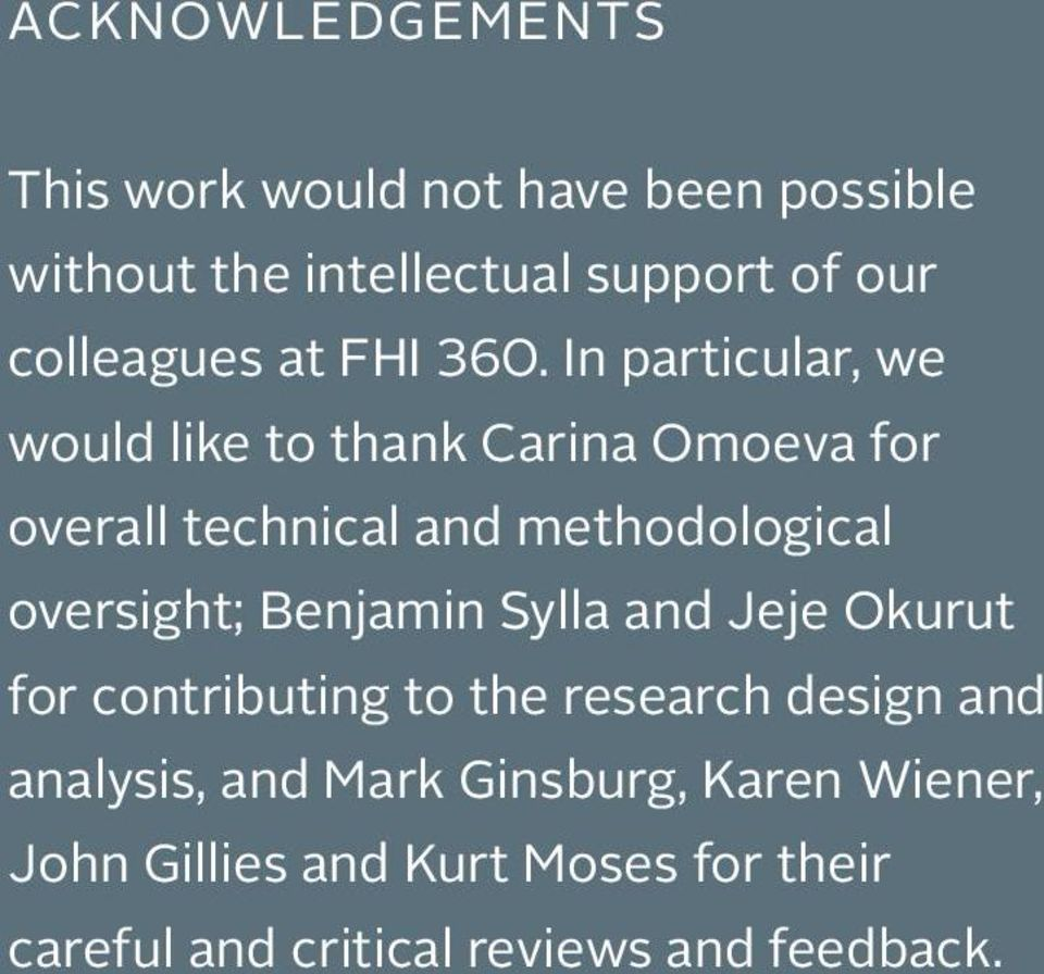 In particular, we would like to thank Carina Omoeva for overall technical and methodological oversight;
