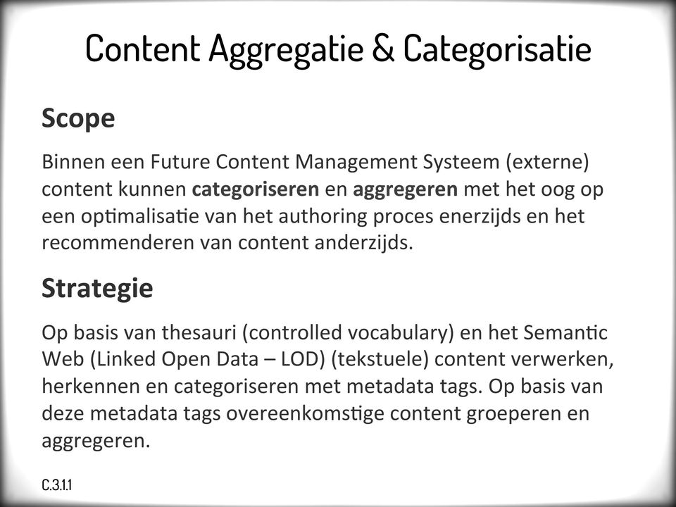 Strategie Op basis van thesauri (controlled vocabulary) en het Seman:c Web (Linked Open Data LOD) (tekstuele) content