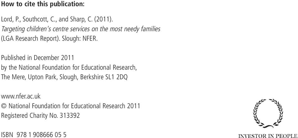 Published in December 2011 by the National Foundation for Educational Research, The Mere, Upton Park,