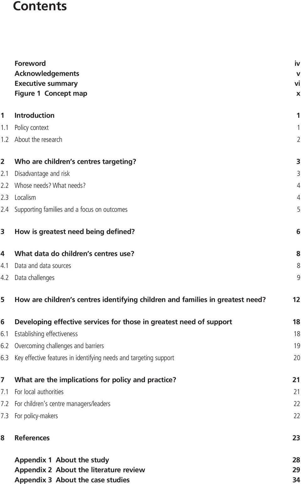 8 4.1 Data and data sources 8 4.2 Data challenges 9 5 How are children s centres identifying children and families in greatest need?