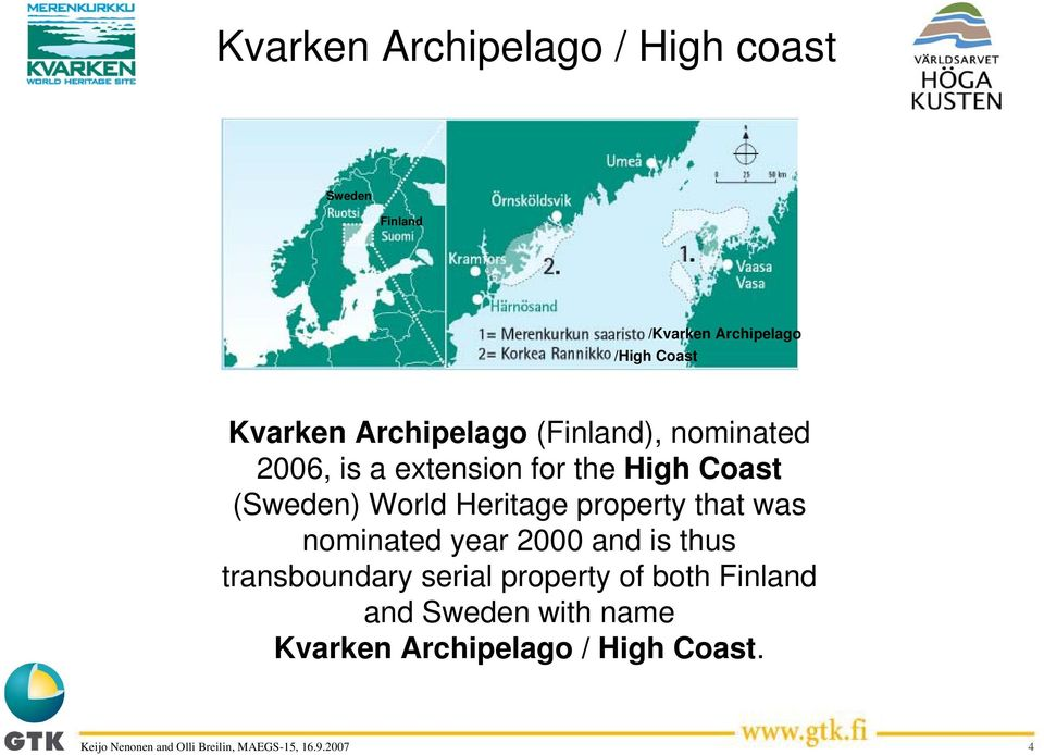 (Sweden) World Heritage property that was nominated year 2000 and is thus