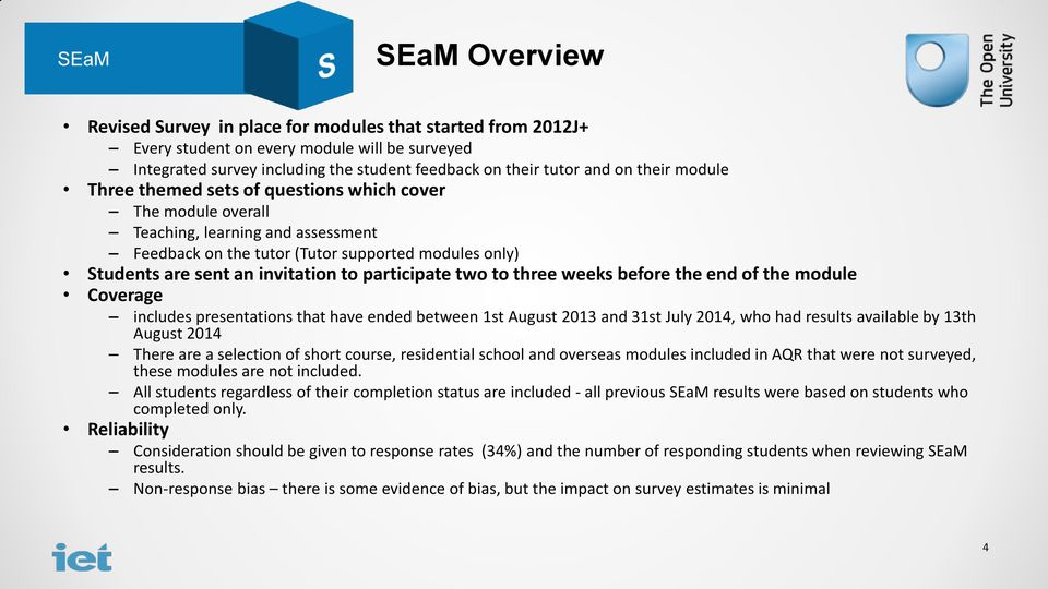 participate two to three weeks before the end of the module Coverage includes presentations that have ended between 1st August 2013 and 31st July 2014, who had results available by 13th August 2014
