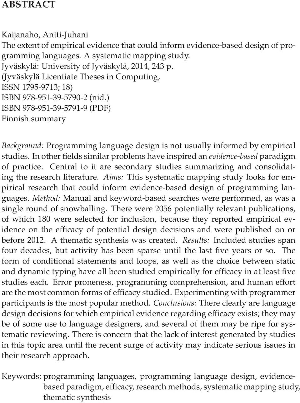 ) ISBN 978-951-39-5791-9 (PDF) Finnish summary Background: Programming language design is not usually informed by empirical studies.