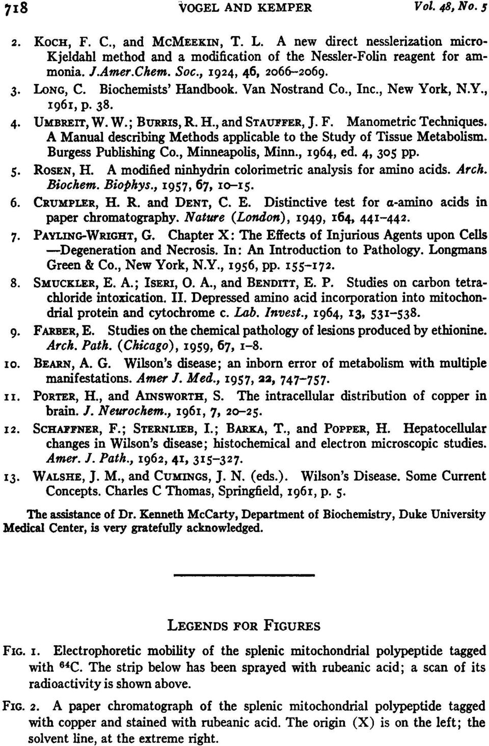 A Manual describing Methods applicable to the Study of Tissue Metabolism. Burgess Publishing Co., Minneapolis, Minn., I964, ed. 4, 305 pp. 5. ROSEN, H.