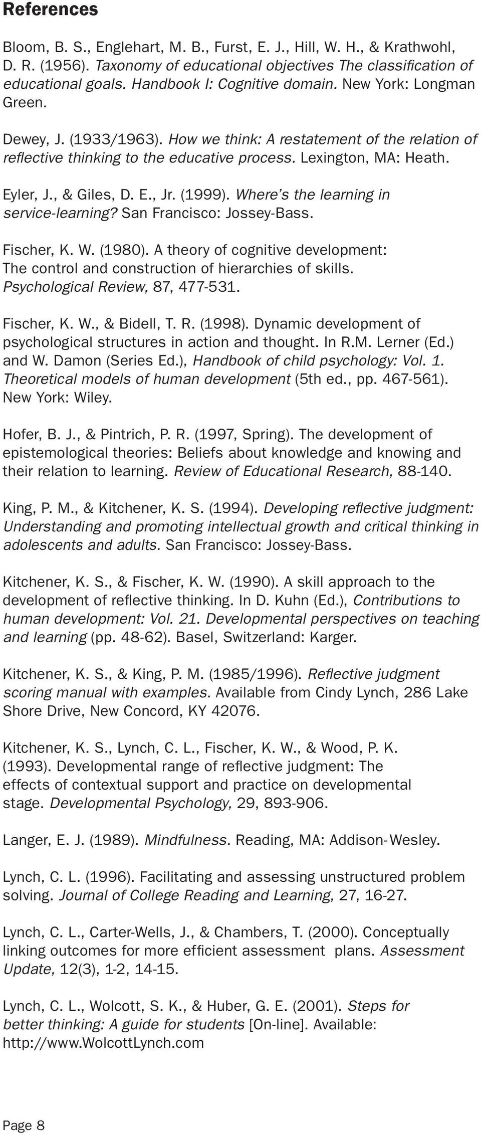 Eyler, J., & Giles, D. E., Jr. (1999). Where s the learning in service-learning? San Francisco: Jossey-Bass. Fischer, K. W. (1980).