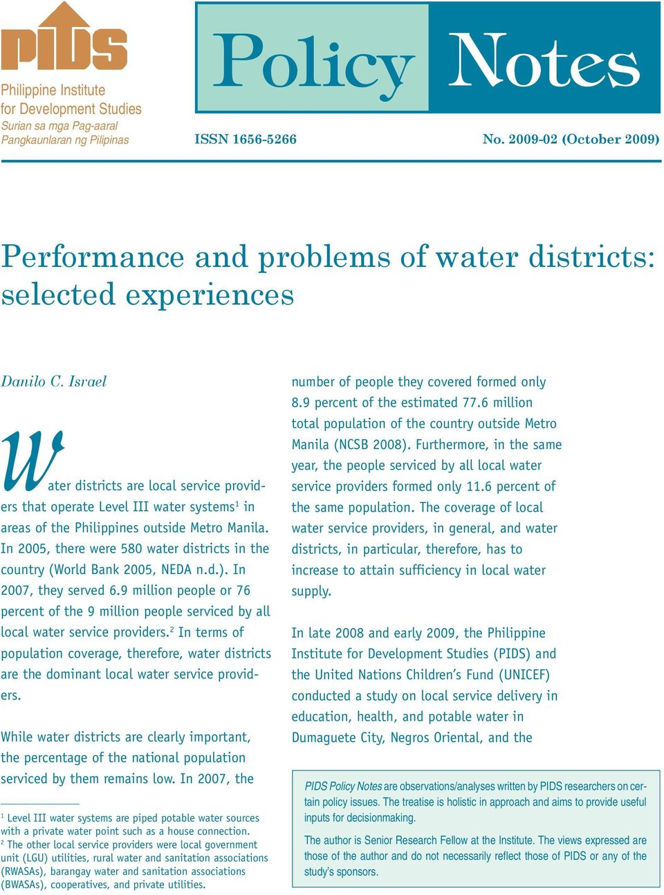 Israel Water districts are local service providers that operate Level III water systems 1 in areas of the Philippines outside Metro Manila.