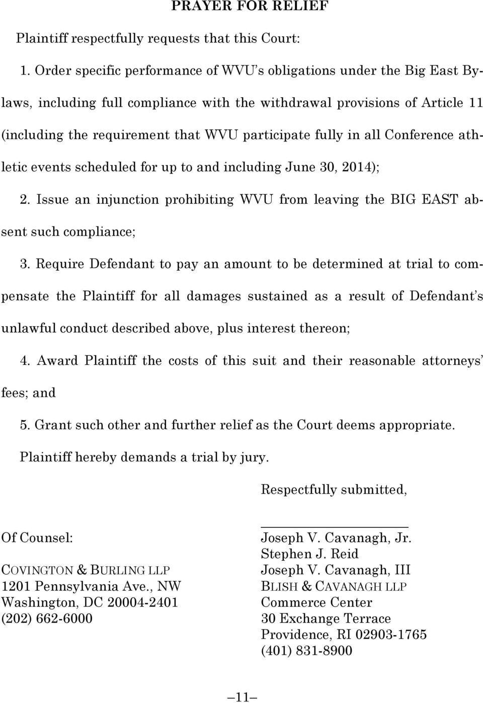 in all Conference athletic events scheduled for up to and including June 30, 2014); 2. Issue an injunction prohibiting WVU from leaving the BIG EAST absent such compliance; 3.