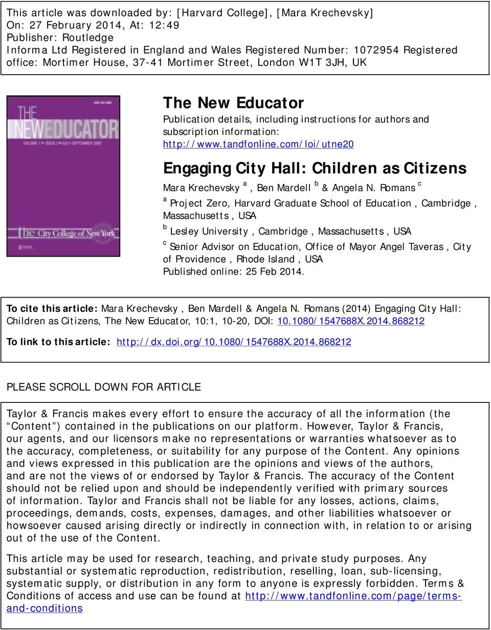 tandfonline.com/loi/utne20 Engaging City Hall: Children as Citizens Mara Krechevsky a, Ben Mardell b & Angela N.