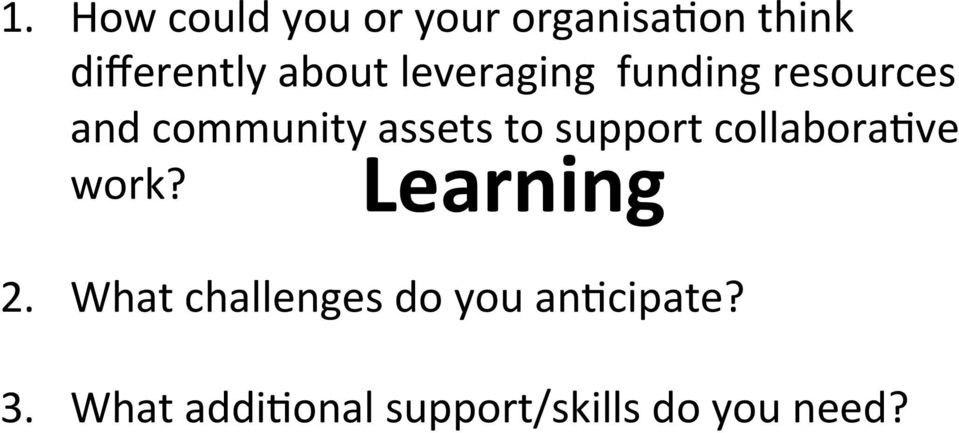 to support collaboraave work? Learning 2.