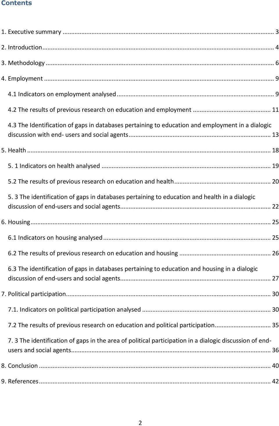 1 Indicators on health analysed... 19 5.2 The results of previous research on education and health... 20 5.