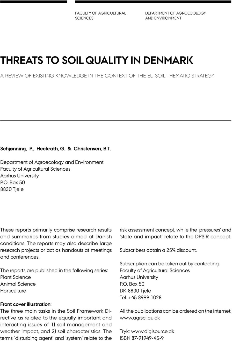 Box 50 8830 Tjele These reports primarily comprise research results and summaries from studies aimed at Danish conditions.