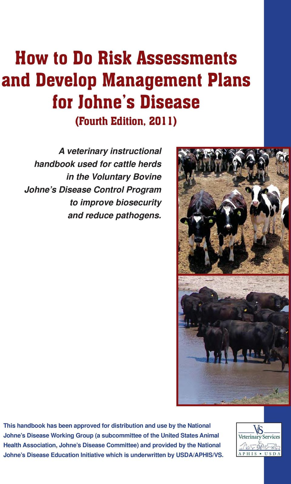 This handbook has been approved for distribution and use by the National Johne s Disease Working Group (a subcommittee of the United States