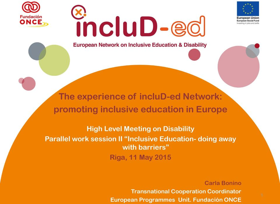 Inclusive Education- doing away with barriers Riga, 11 May 2015 Carla
