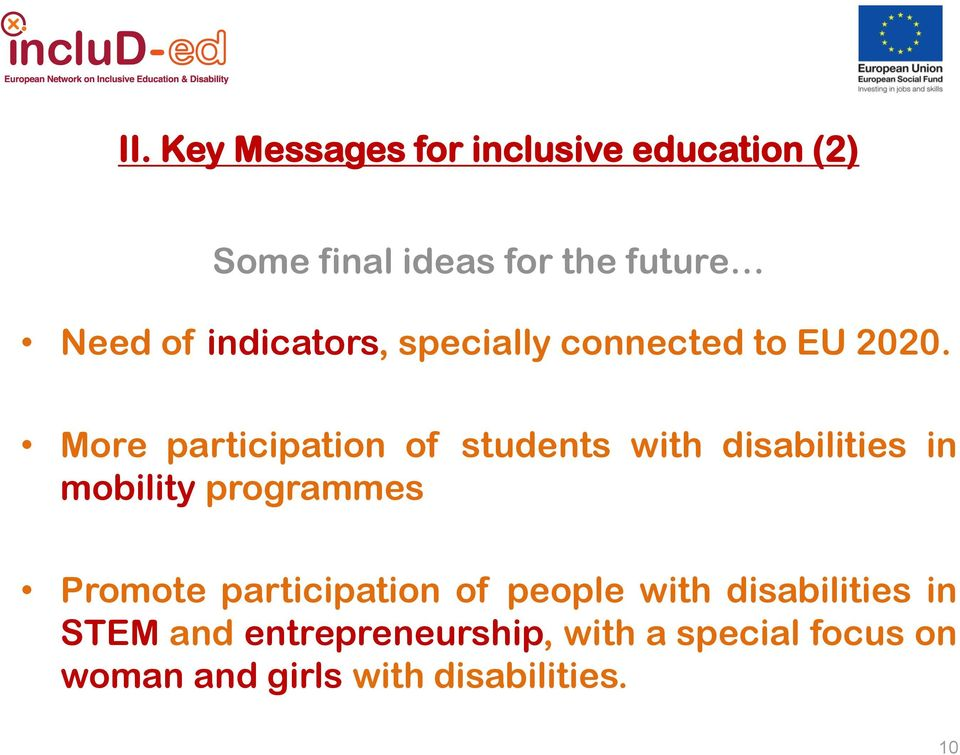 More participation of students with disabilities in mobility programmes Promote