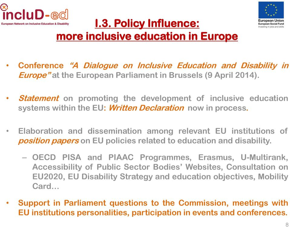 Elaboration and dissemination among relevant EU institutions of position papers on EU policies related to education and disability.