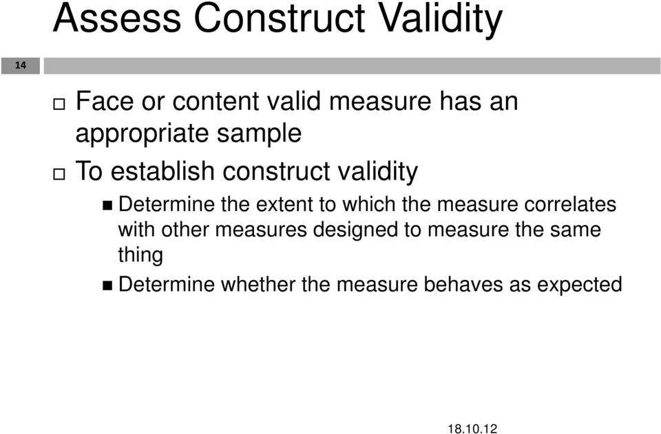 extent to which the measure correlates with other measures designed