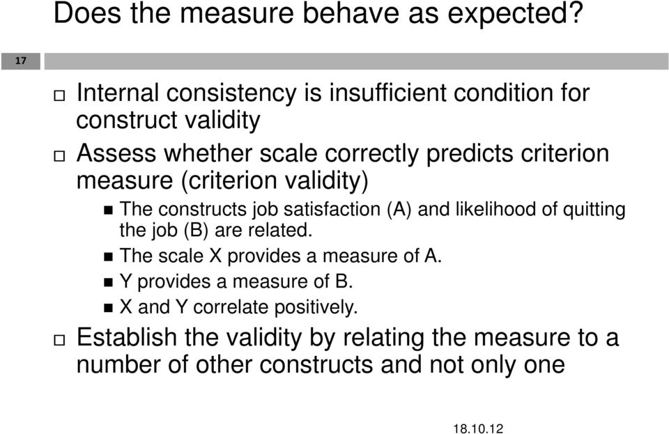 criterion measure (criterion validity) The constructs job satisfaction (A) and likelihood of quitting the job (B)