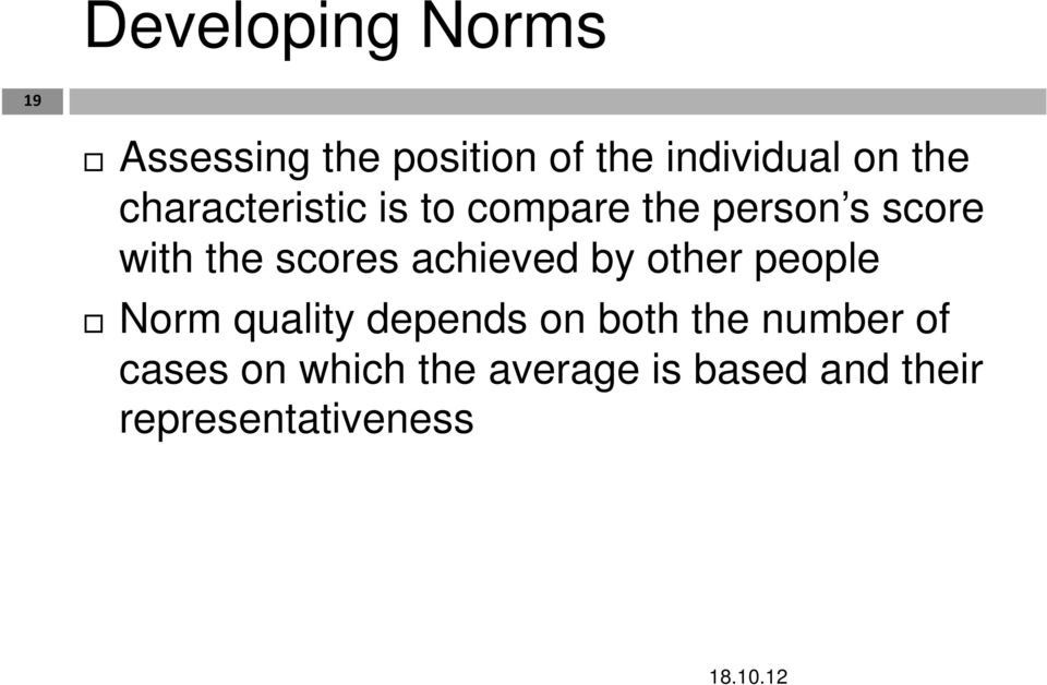 scores achieved by other people Norm quality depends on both the