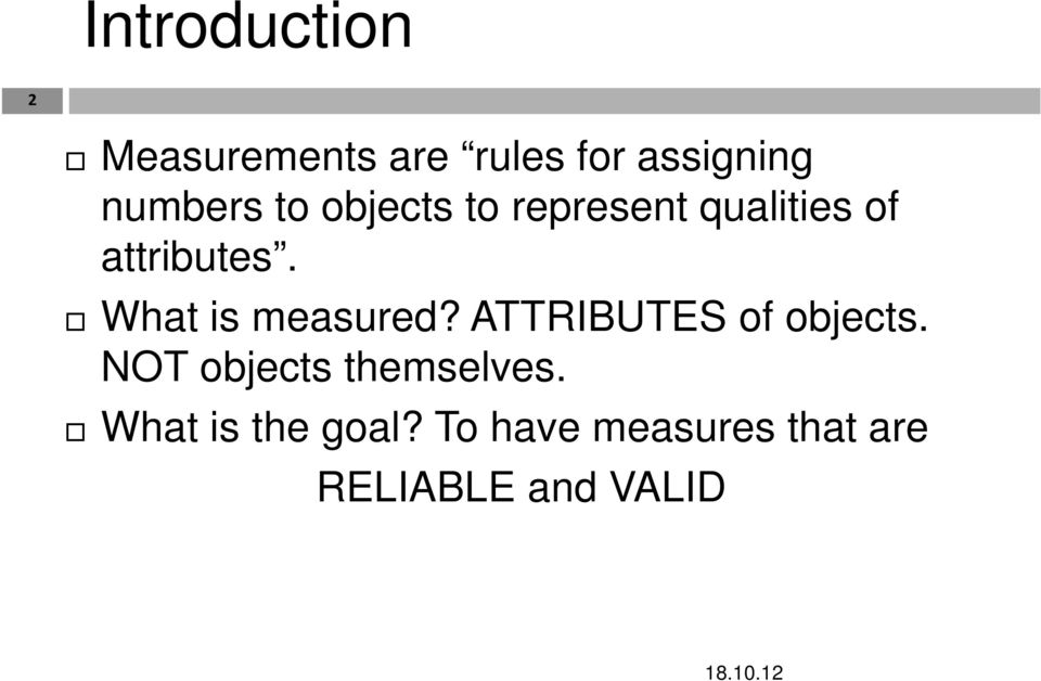 What is measured? ATTRIBUTES of objects.