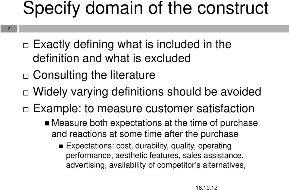 expectations at the time of purchase and reactions at some time after the purchase Expectations: cost, durability,