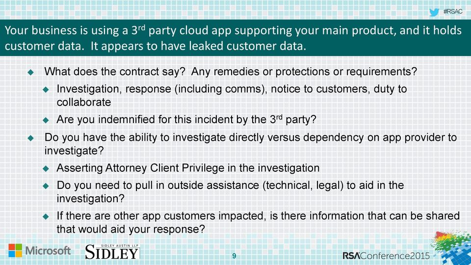 Investigation, response (including comms), notice to customers, duty to collaborate Are you indemnified for this incident by the 3 rd party?