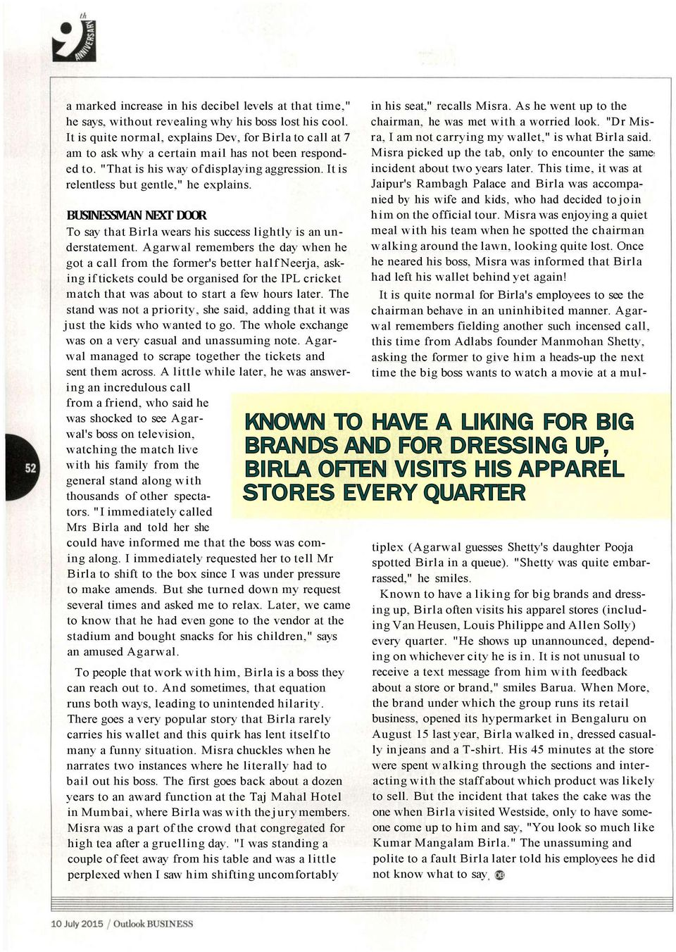 BUSINESSMAN NEXT DOOR To say that Birla wears his success lightly is an understatement.