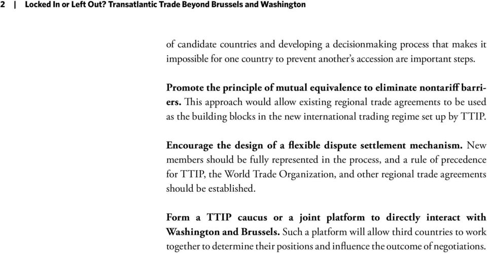 steps. Promote the principle of mutual equivalence to eliminate nontariff barriers.