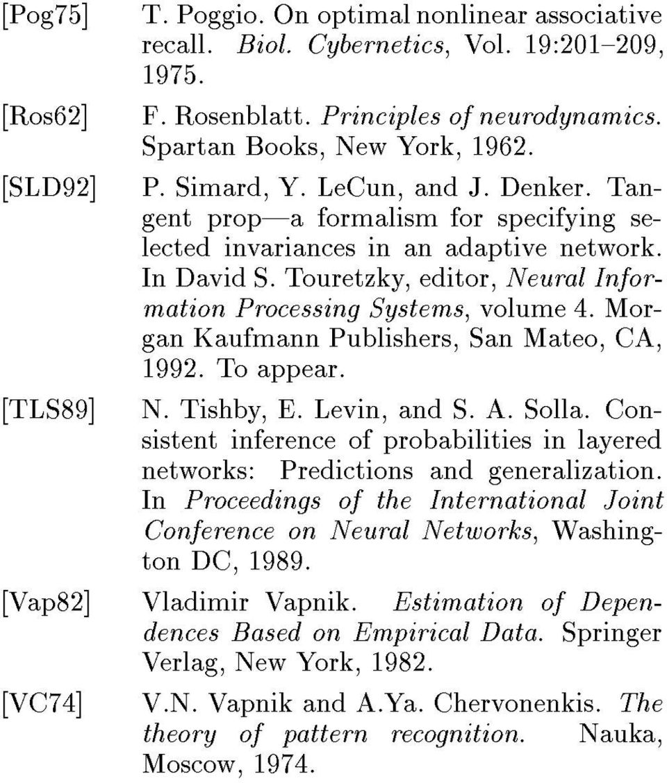 Morgan Kaufmann Publishers, San Mateo, CA, 99. To appear. N. Tishby, E. Levin, and S. A. Solla. Consistent inference of probabilities in layered networks: Predictions and generalization.