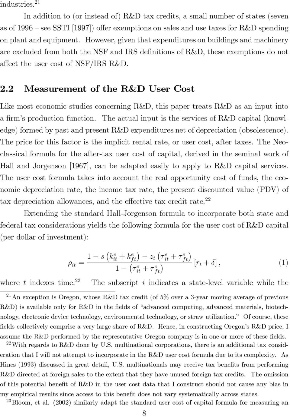 However, given that expenditures on buildings and machinery are excluded from both the NSF and IRS de nitions of R&D, these exemptions do not a ect the user cost of NSF/IRS R&D. 2.