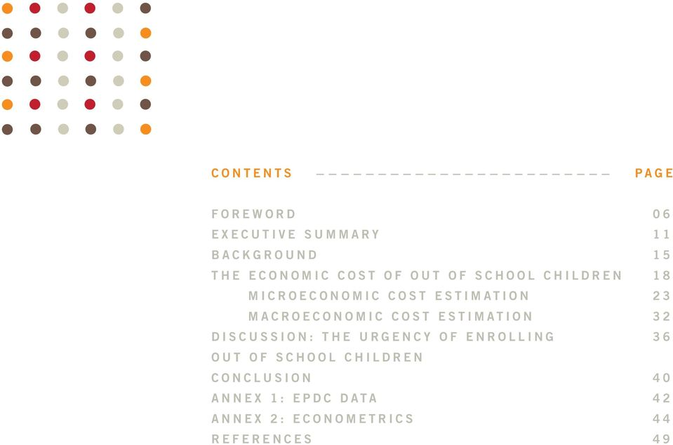 Macroeconomic Cost Estimation 32 Discussion: The Urgency of Enrolling 36 Out