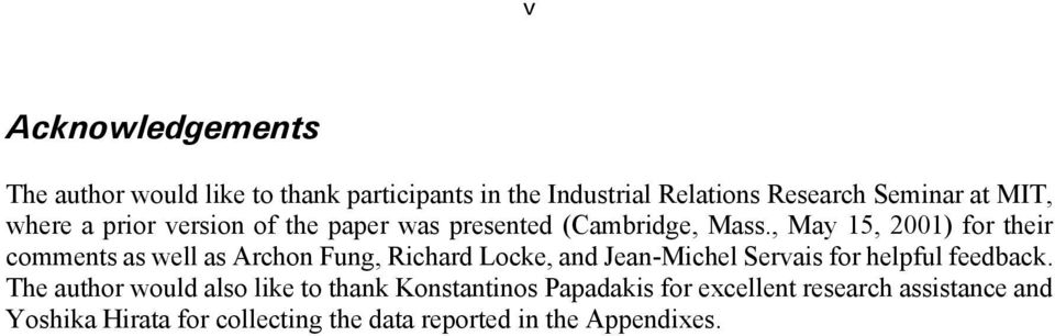 , May 15, 2001) for their comments as well as Archon Fung, Richard Locke, and Jean-Michel Servais for helpful
