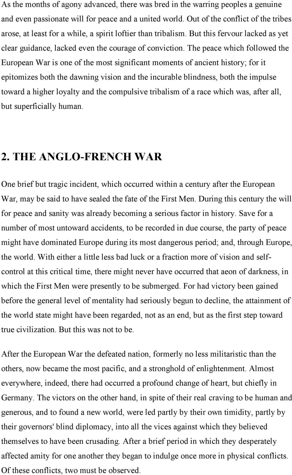 The peace which followed the European War is one of the most significant moments of ancient history; for it epitomizes both the dawning vision and the incurable blindness, both the impulse toward a
