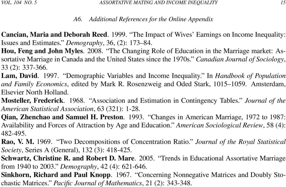 The Changing Role of Education in the Marriage market: Assortative Marriage in Canada and the United States since the 1970s. Canadian Journal of Sociology, 33 (2): 337-366. Lam, David. 1997.