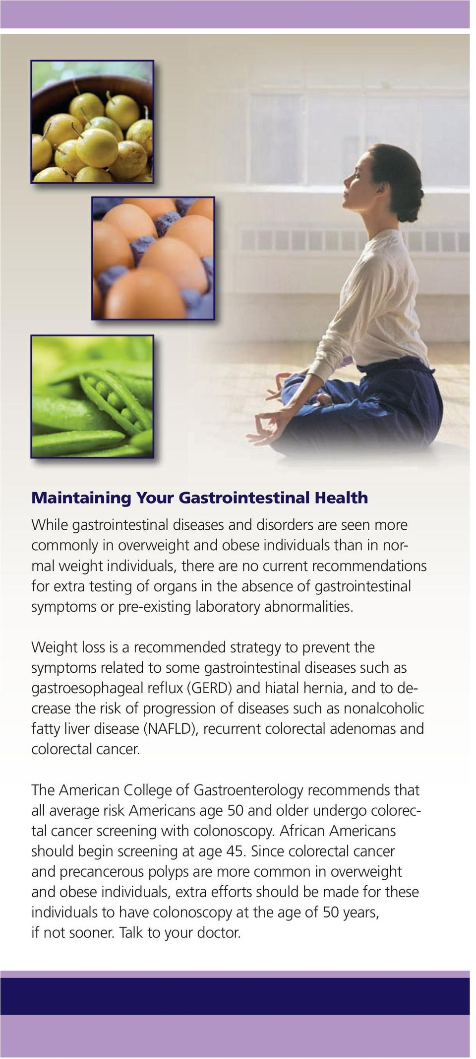 Weight loss is a recommended strategy to prevent the symptoms related to some gastrointestinal diseases such as gastroesophageal reflux (GERD) and hiatal hernia, and to decrease the risk of