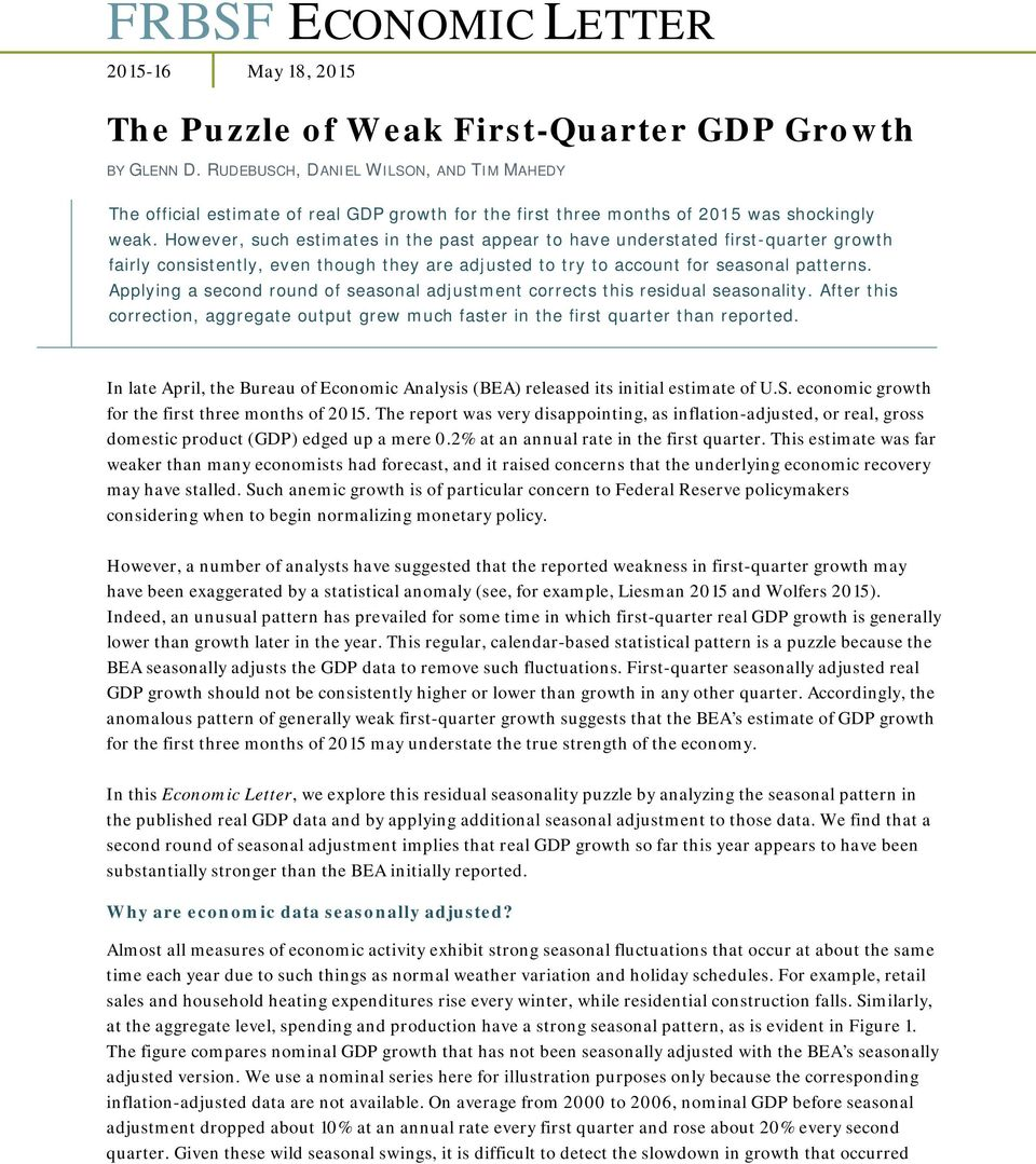 However, such estimates in the past appear to have understated first-quarter growth fairly consistently, even though they are adjusted to try to account for seasonal patterns.