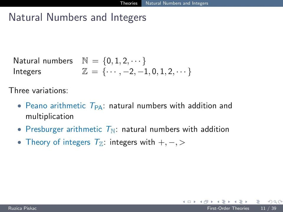 with addition and multiplication Presburger arithmetic T N : natural numbers with
