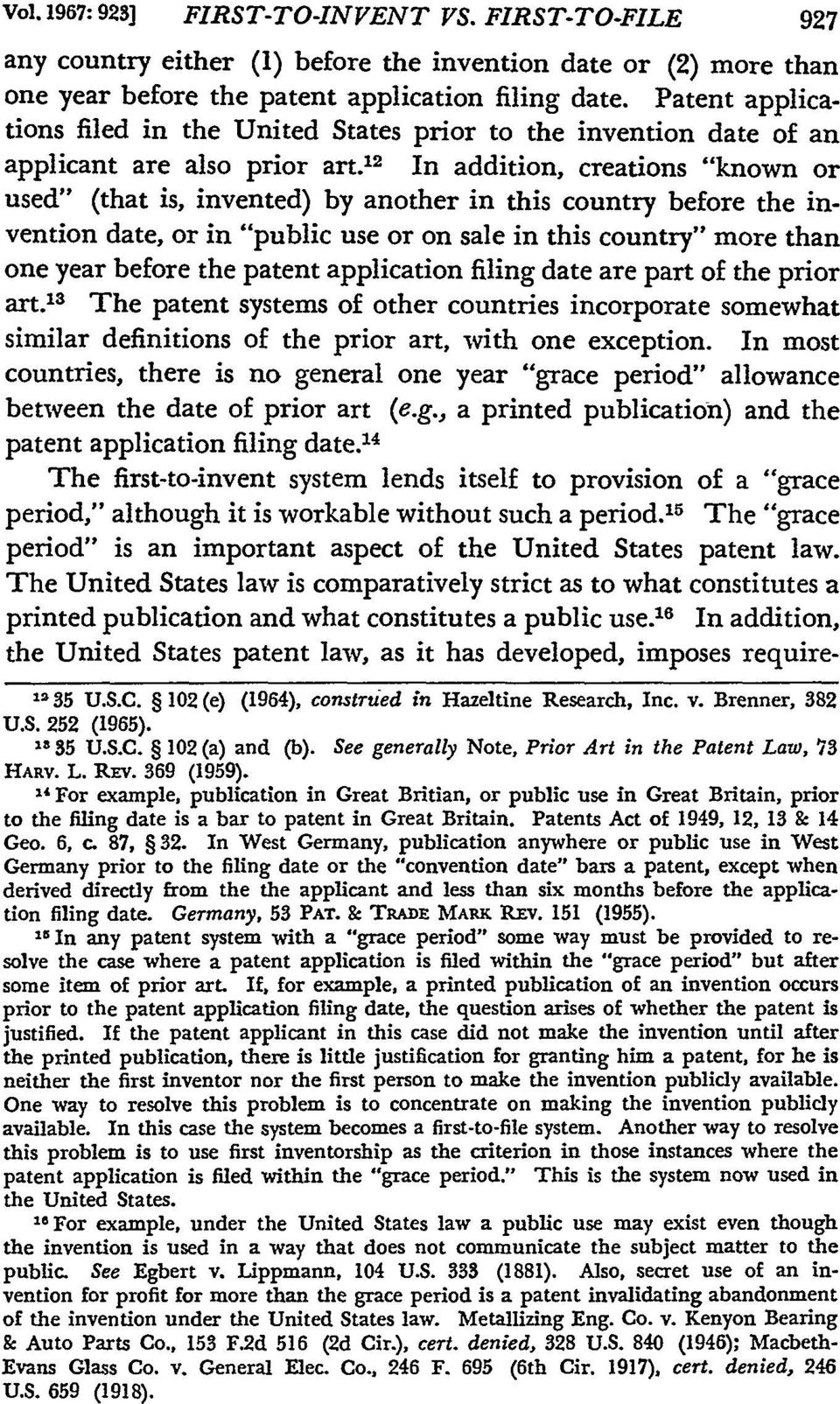 "12 In addition, creations ""known or used"" (that is, invented) by another in this country before the invention date, or in ""public use or on sale in this country"" more than one year before the patent"