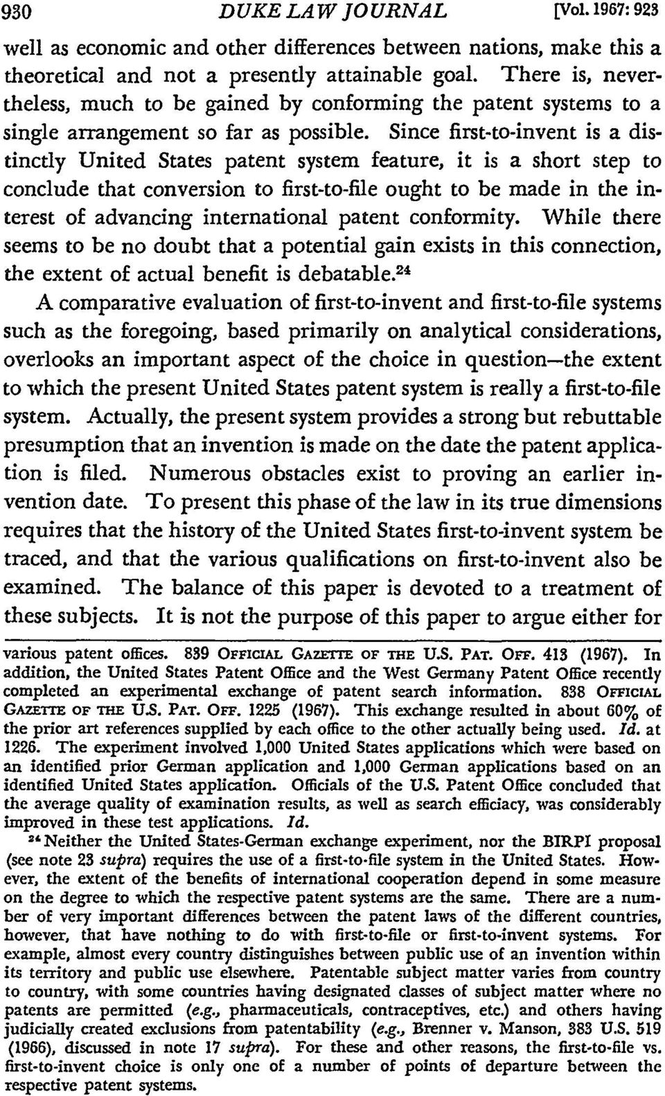 Since first-to-invent is a distinctly United States patent system feature, it is a short step to conclude that conversion to first-to-file ought to be made in the interest of advancing international