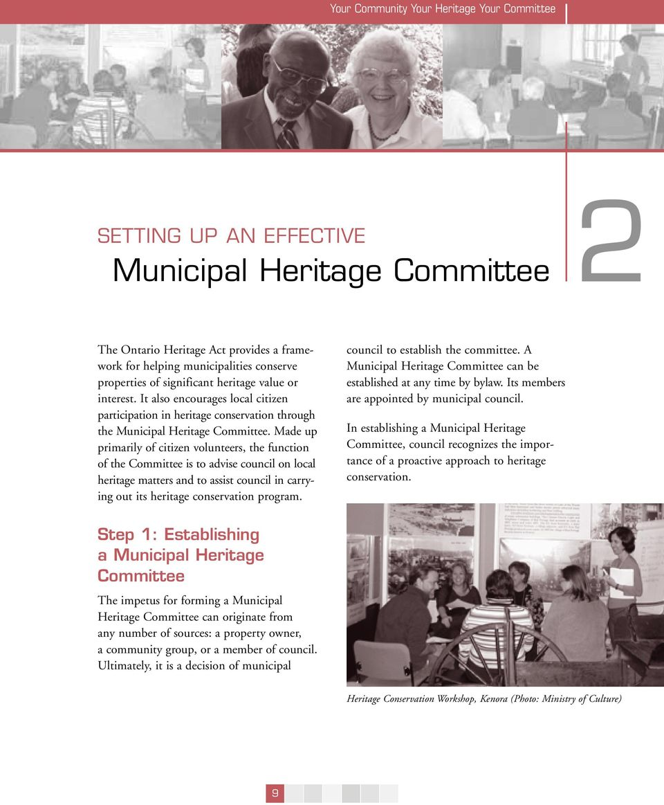 Made up primarily of citizen volunteers, the function of the Committee is to advise council on local heritage matters and to assist council in carrying out its heritage conservation program.