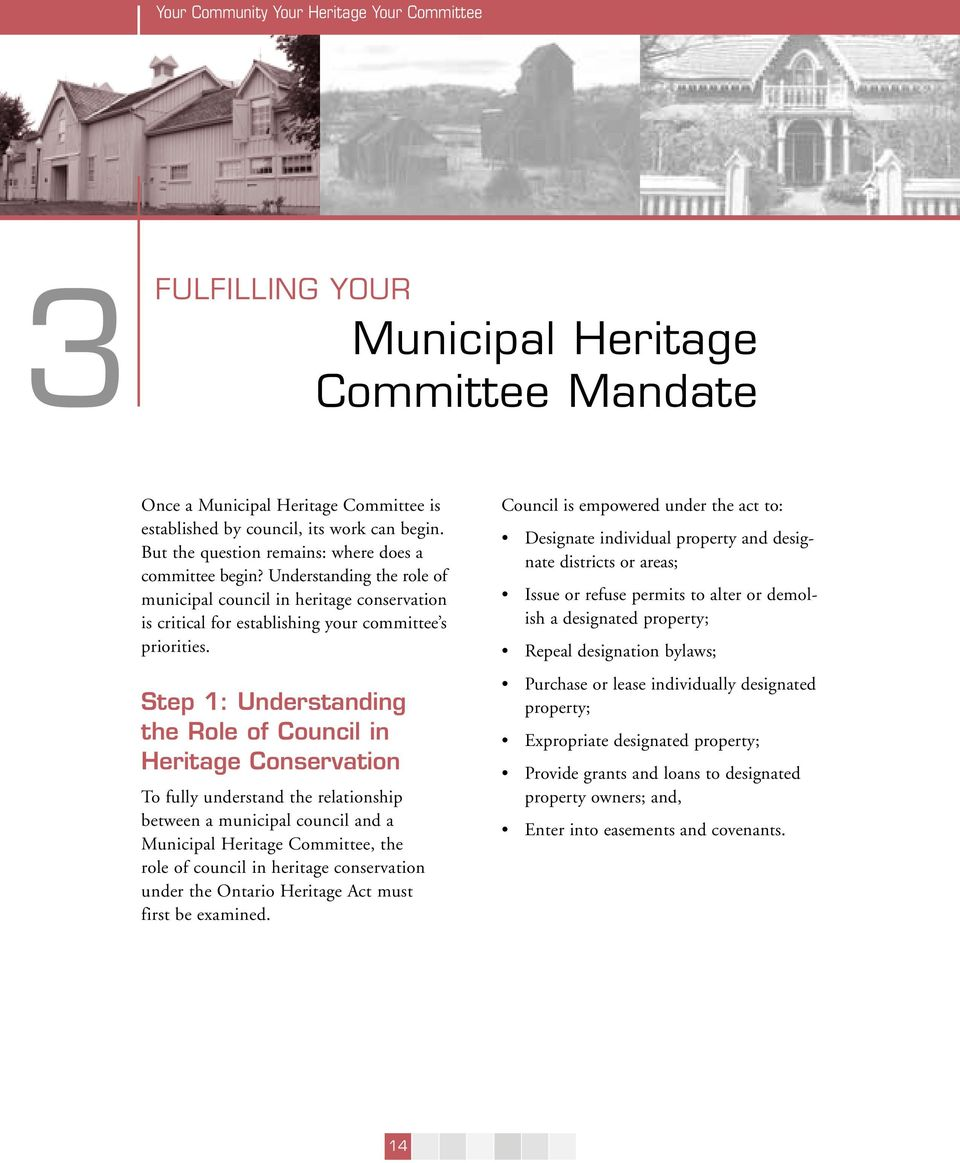 Step 1: Understanding the Role of Council in Heritage Conservation To fully understand the relationship between a municipal council and a Municipal Heritage Committee, the role of council in heritage