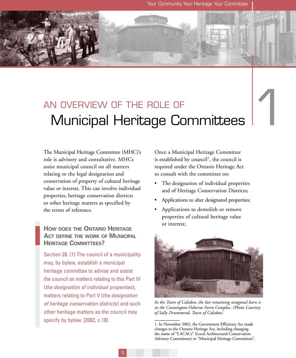 This can involve individual properties, heritage conservation districts or other heritage matters as specified by the terms of reference.